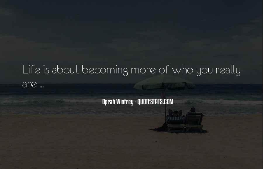 Quotes About Who You Are Becoming #1409688