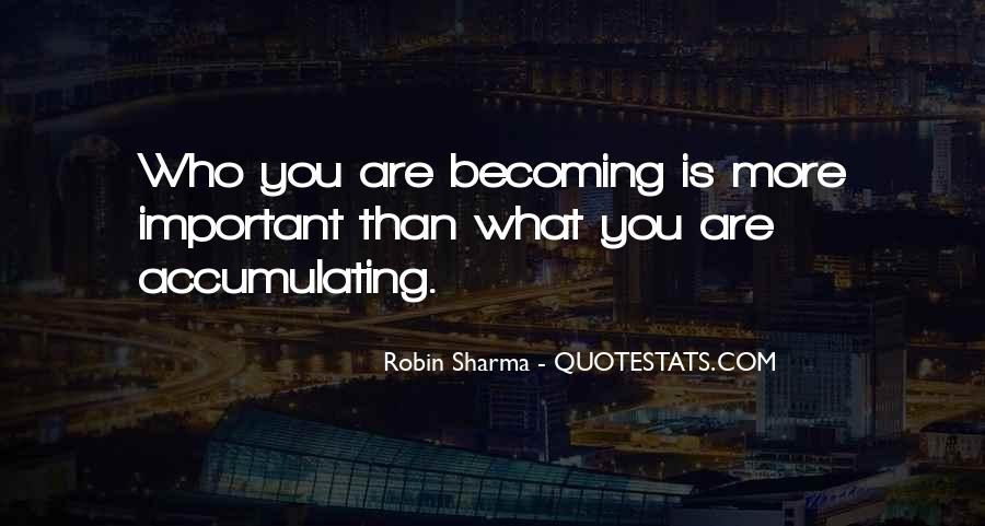 Quotes About Who You Are Becoming #1454904