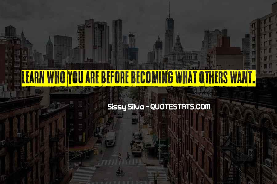Quotes About Who You Are Becoming #145587