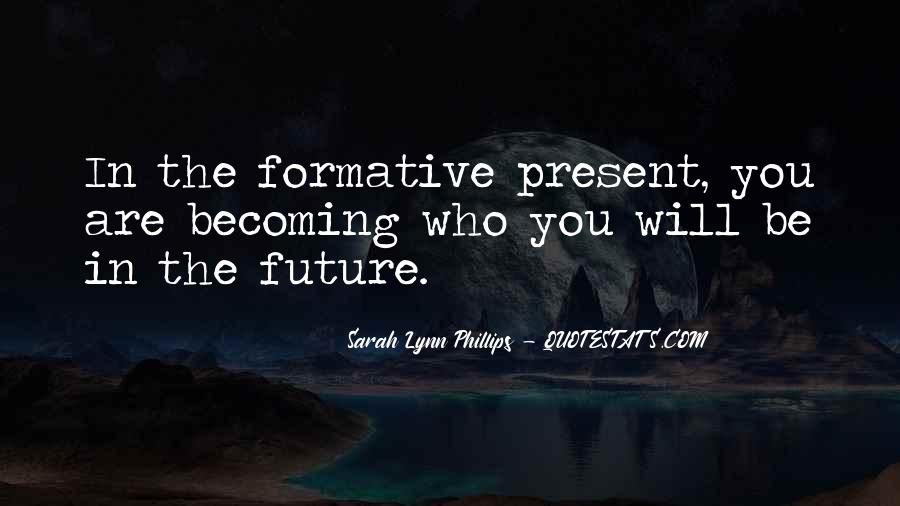 Quotes About Who You Are Becoming #1751838