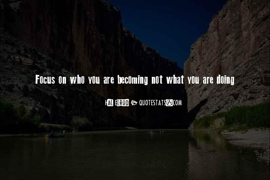 Quotes About Who You Are Becoming #353820
