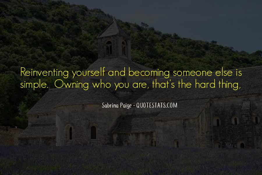 Quotes About Who You Are Becoming #373871