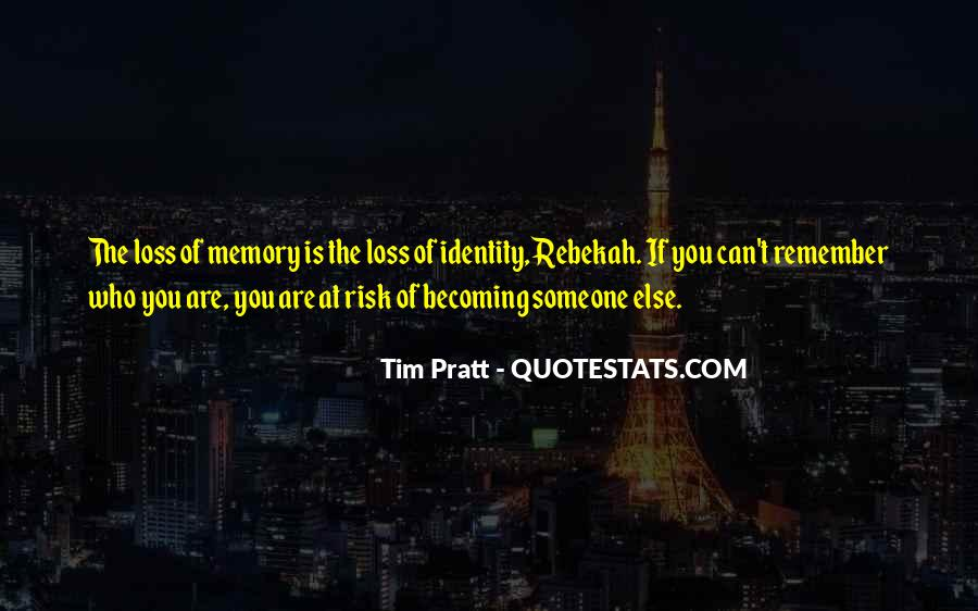 Quotes About Who You Are Becoming #428015