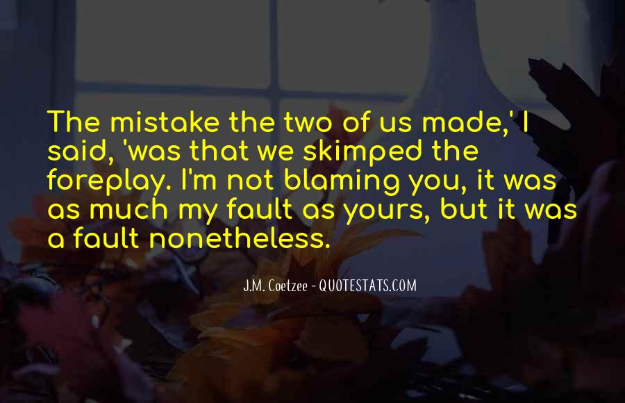 Quotes About Blaming Someone #216196