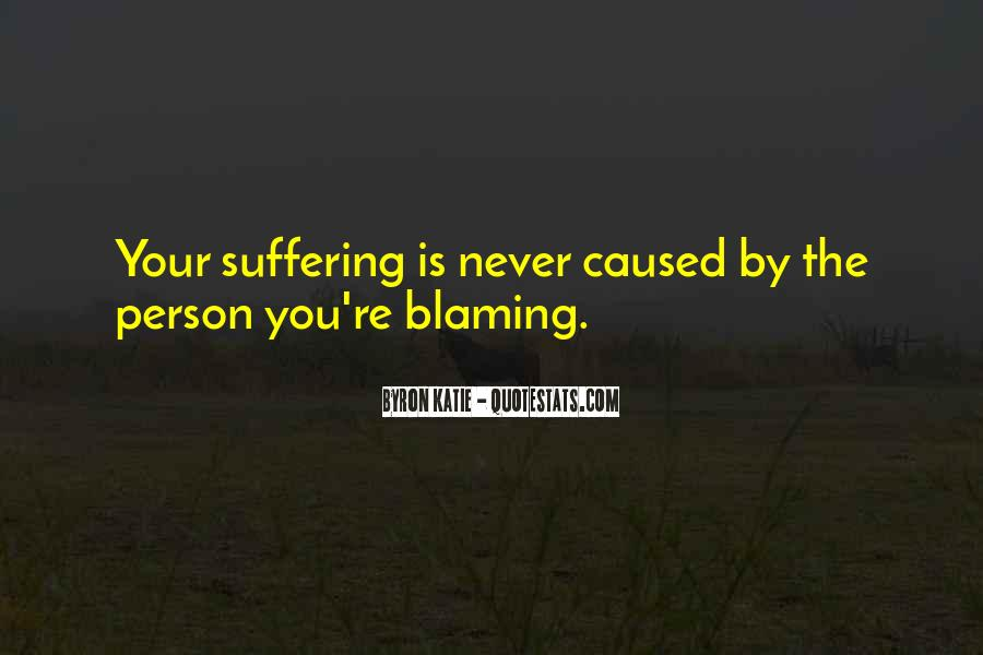 Quotes About Blaming Someone #273018