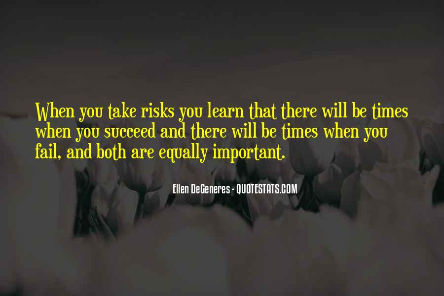 Quotes About Taking Risks To Succeed #602486