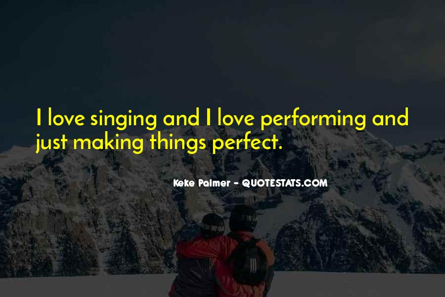 Quotes About Singing And Performing #1120544
