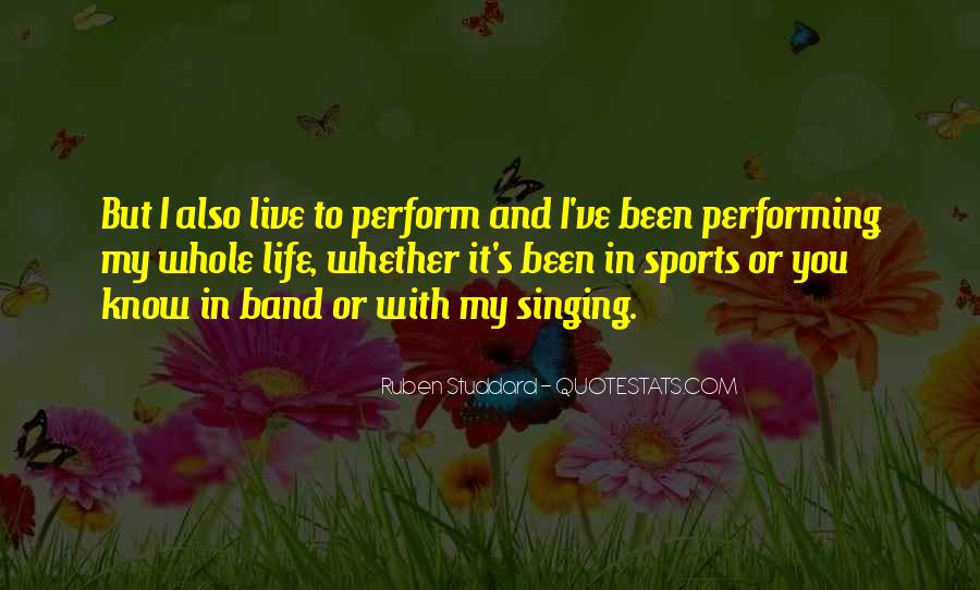 Quotes About Singing And Performing #1372982