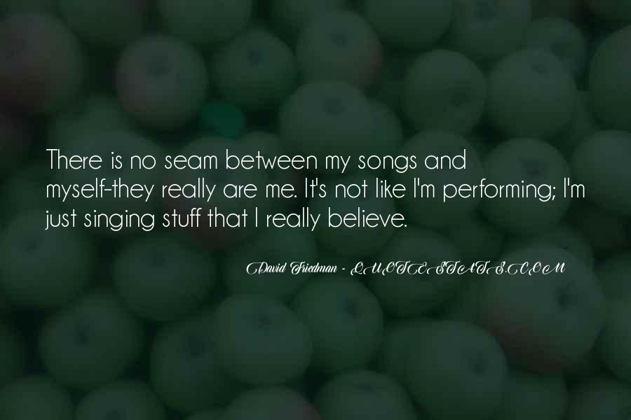 Quotes About Singing And Performing #1713769