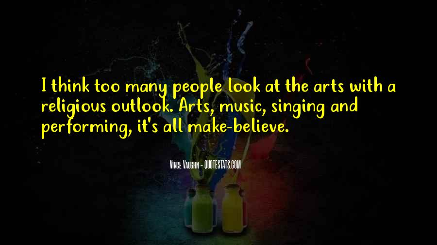 Quotes About Singing And Performing #1867512