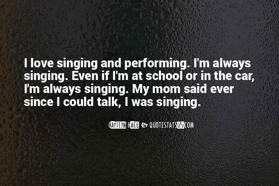 Quotes About Singing And Performing #296087