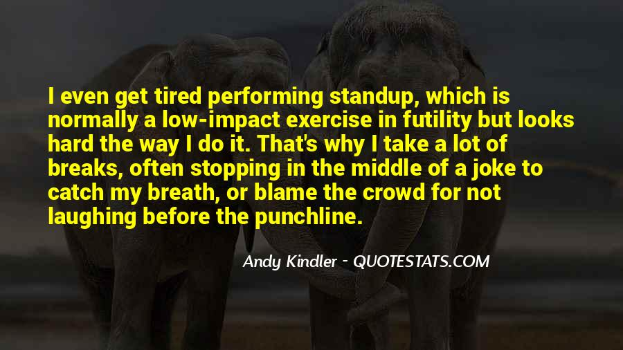 Quotes About Being Tired But Keep Going #32200