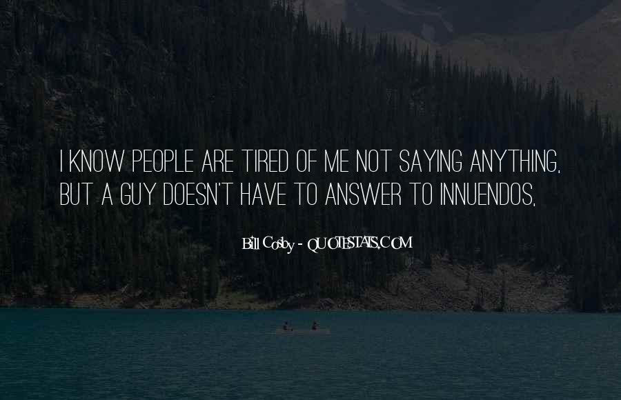 Quotes About Being Tired But Keep Going #36683