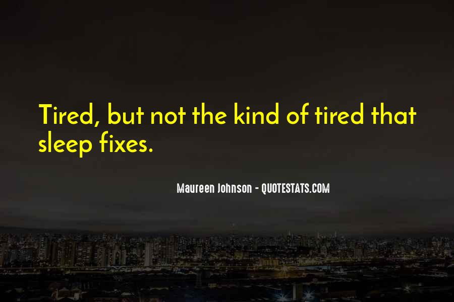 Quotes About Being Tired But Keep Going #5450
