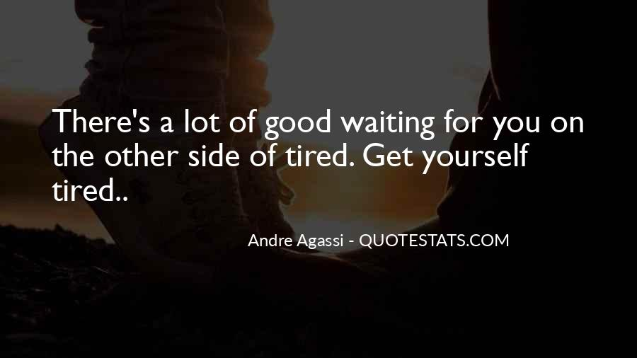 Quotes About Being Tired But Keep Going #7977