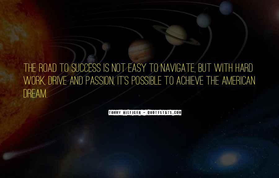 Quotes About Drive And Passion #1197167