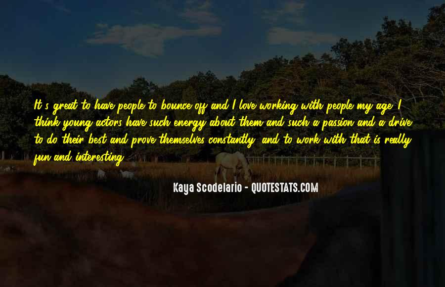 Quotes About Drive And Passion #1643031
