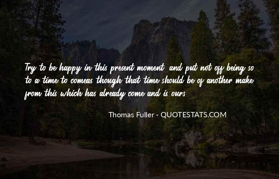 Quotes About Being Happy In This Moment #1656580
