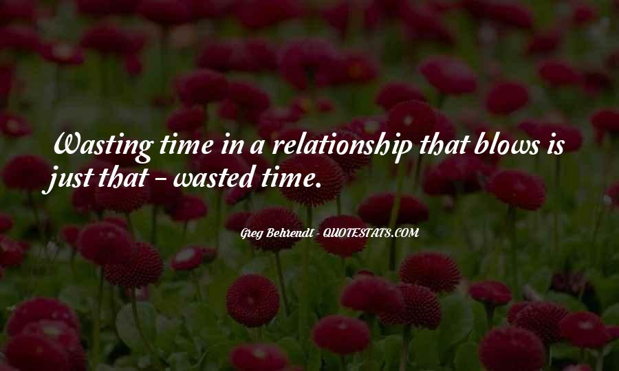 Quotes About Wasting Time In A Relationship #26546