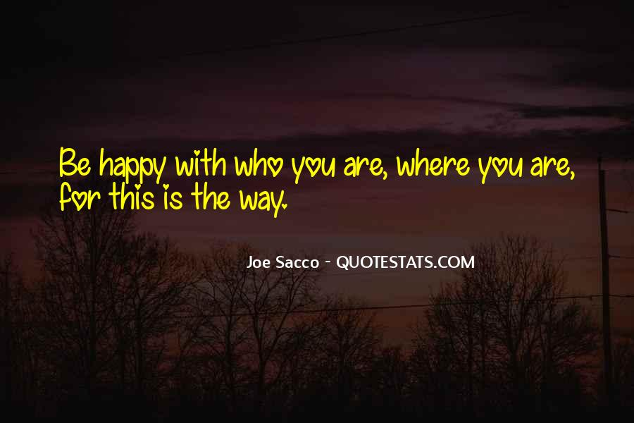 Quotes About Happy Where You Are #1031843
