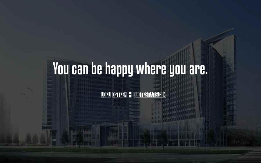 Quotes About Happy Where You Are #1080502