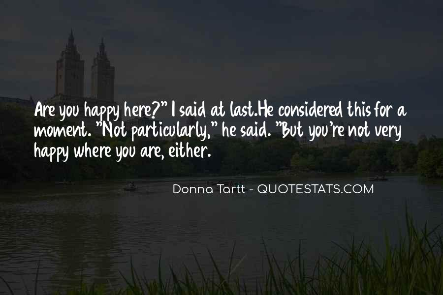 Quotes About Happy Where You Are #1098630