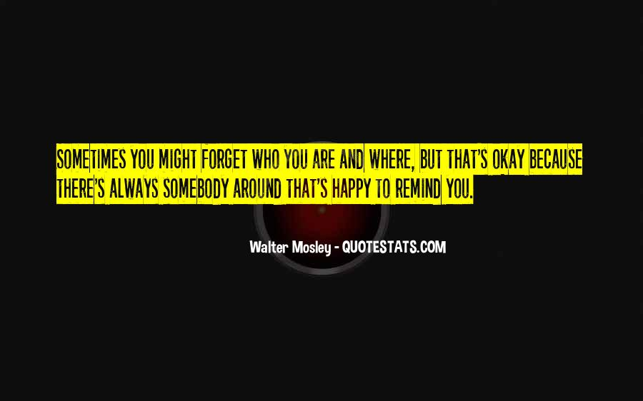 Quotes About Happy Where You Are #1509263