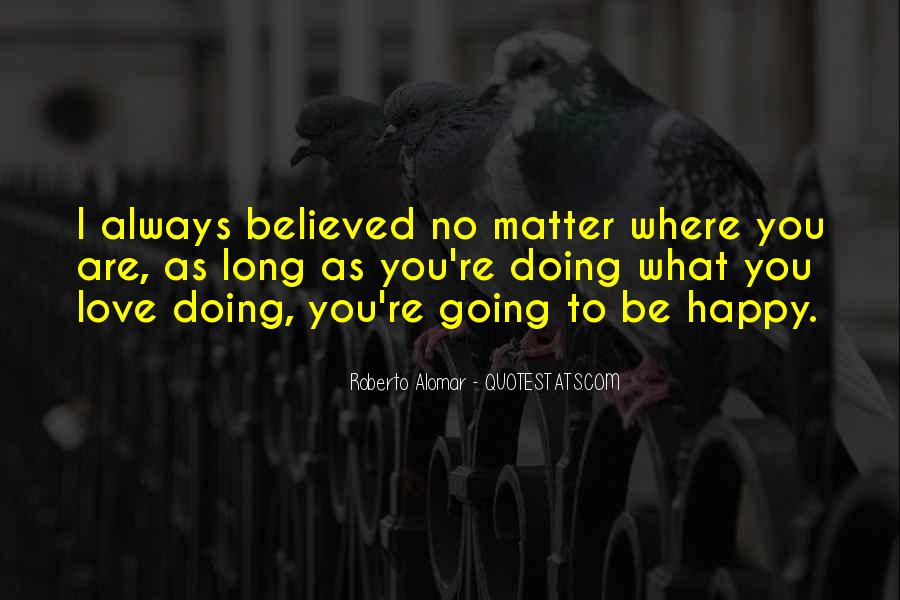 Quotes About Happy Where You Are #885103