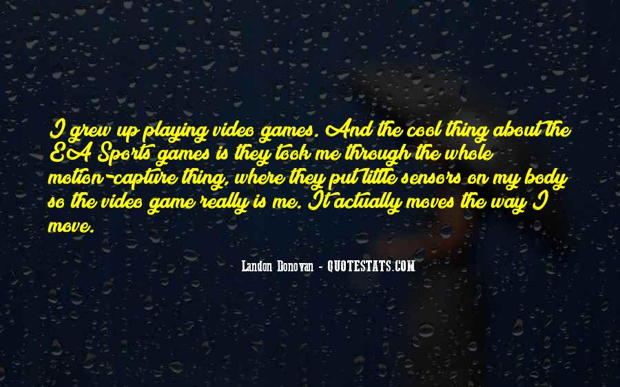 Quotes About Games Playing #324815
