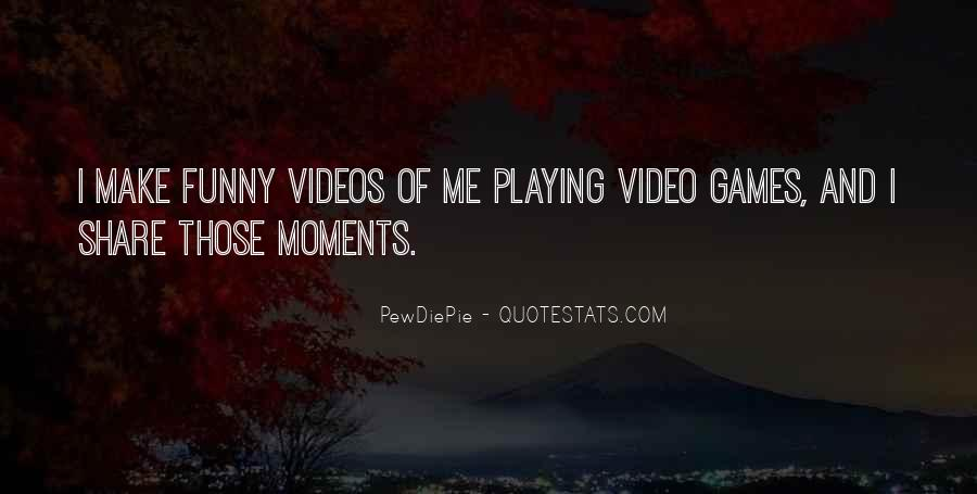 Quotes About Games Playing #386656