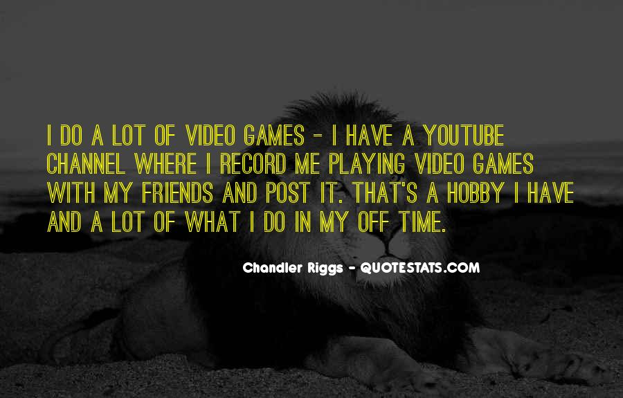 Quotes About Games Playing #445751