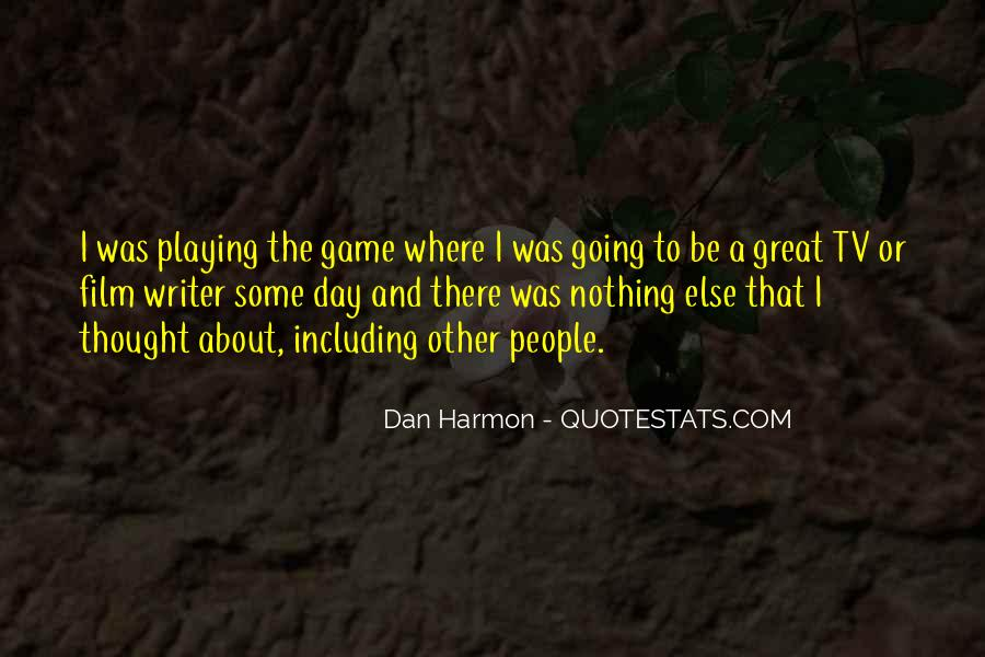 Quotes About Games Playing #59137