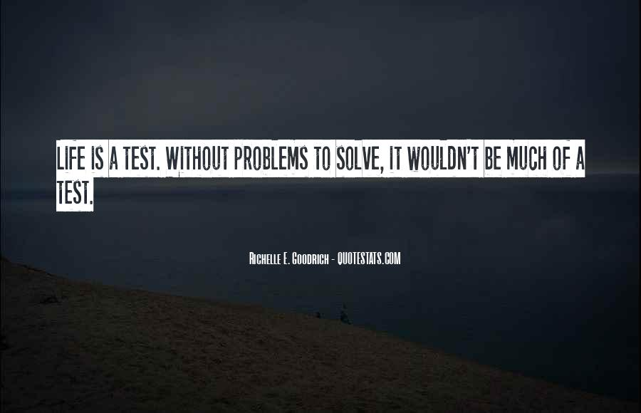 Quotes About Problems And Trials In Life #1290049