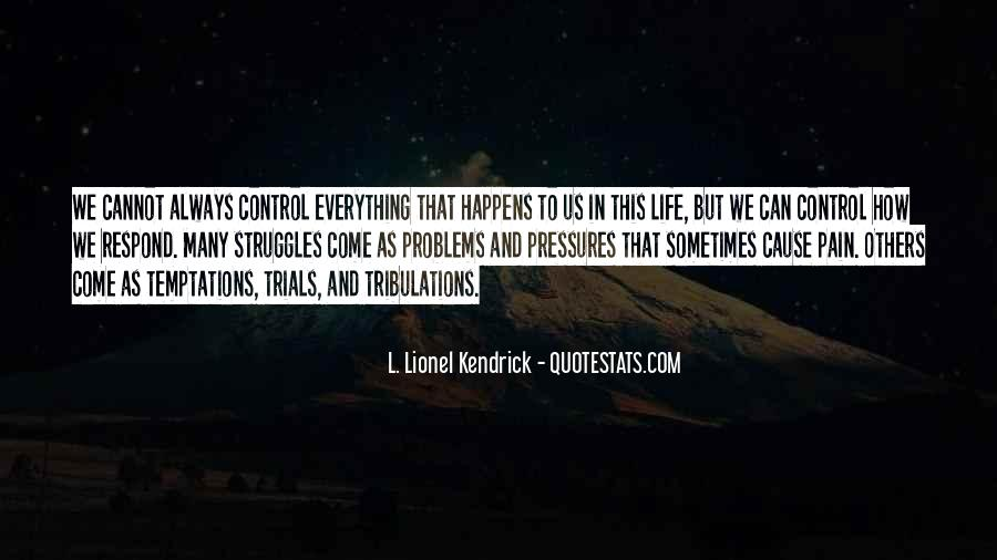 Quotes About Problems And Trials In Life #1427849