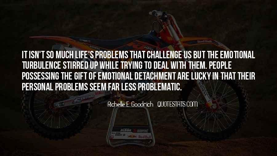 Quotes About Problems And Trials In Life #1672159