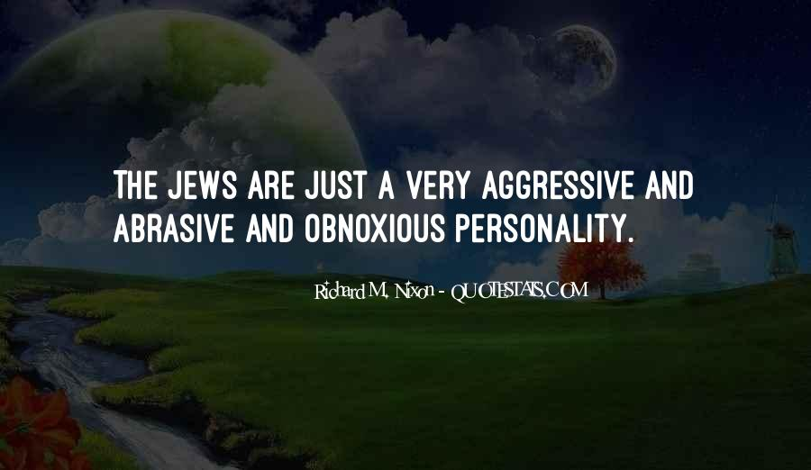 Quotes About Obnoxious #365021