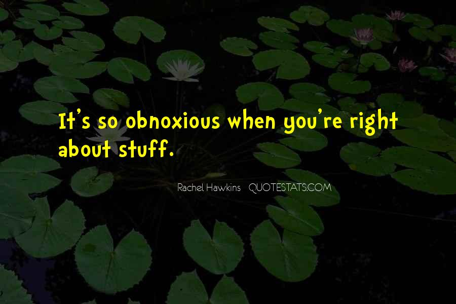 Quotes About Obnoxious #426878