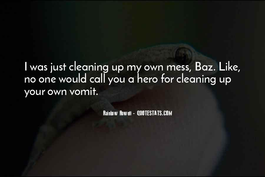 Quotes About Cleaning Up After Yourself #216981