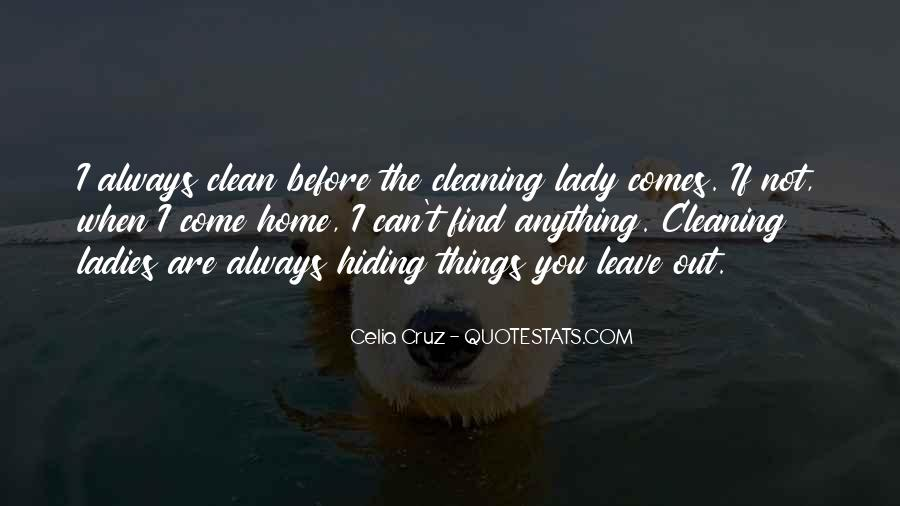 Quotes About Cleaning Up After Yourself #259129