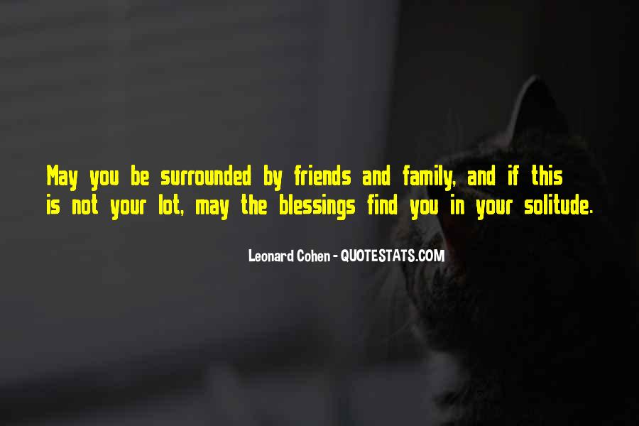 Quotes About Family And Friends Blessing #1829882