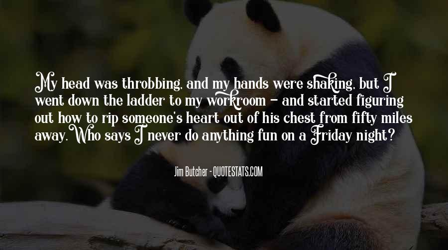 Quotes About Throbbing Heart #357274