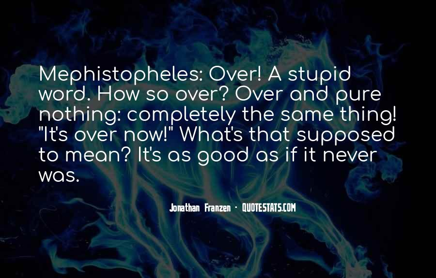 Quotes About Mephistopheles #1872485