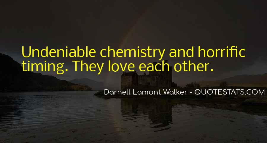 Quotes About Undeniable Chemistry #1159361