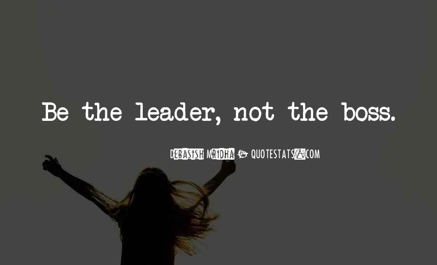 Quotes About Leader Vs Boss #90855