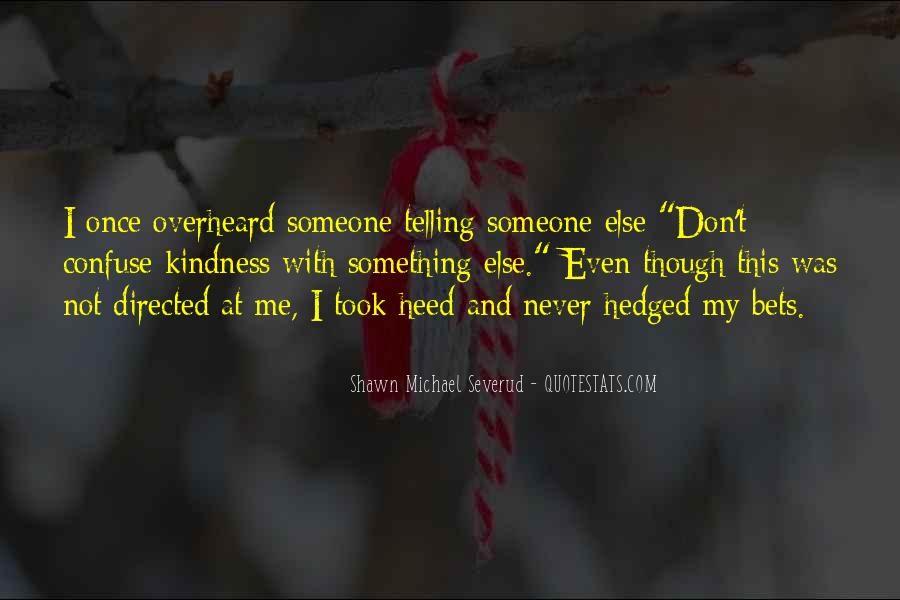 Quotes About Never Telling Someone You Love Them #853112