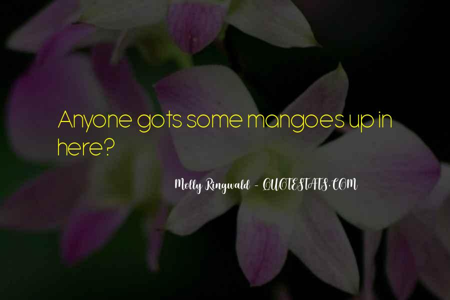 Quotes About Mangoes #543909