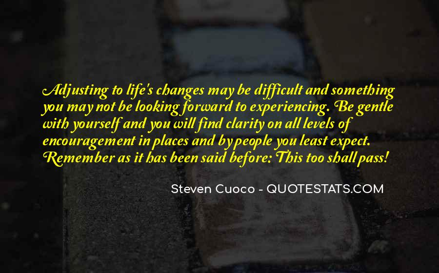 Quotes About Looking Forward In Life #1314103