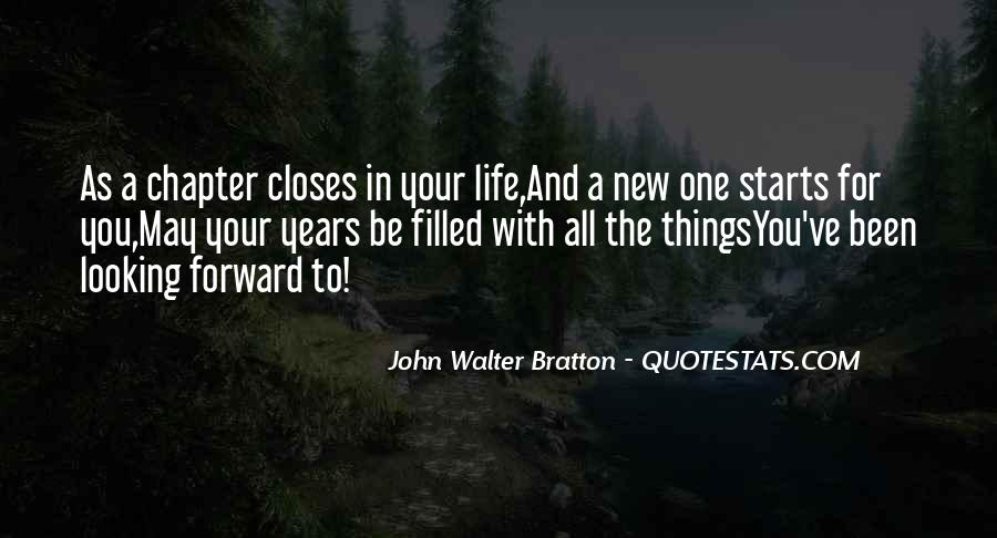 Quotes About Looking Forward In Life #1630052