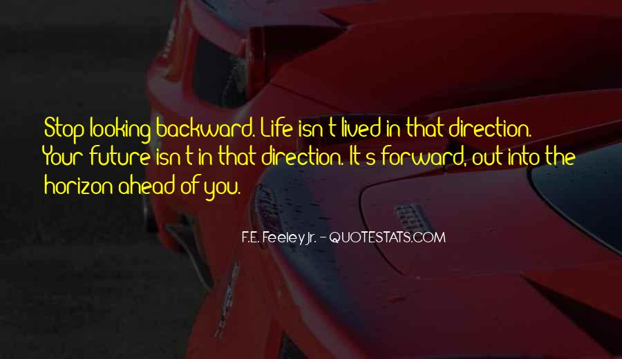 Quotes About Looking Forward In Life #1808107
