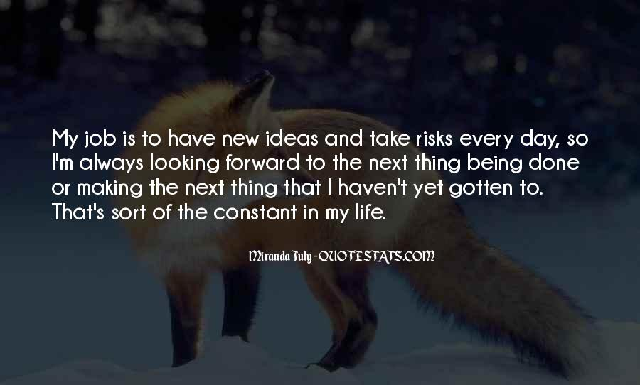 Quotes About Looking Forward In Life #185606